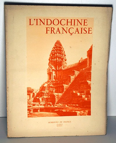 Robequain (Charles)  - L'Indochine française. Annam, Tonkin, Cochinchine, Cambodge, Laos.